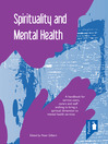 Spirituality and Mental Health (eBook): A handbook for service users, carers and staff wishin to bring a spiritual dimension to mental health services