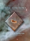 Useful Star Names (eBook): With Nebulas and other Celestial Features