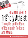 The Friendly Atheist (eBook): Thoughts on the Role of Religion in Politics and Media