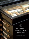 Museums in Britain (eBook): A History