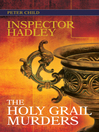 Inspector Hadley The Holy Grail Murders (eBook)