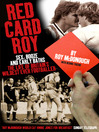 Red Card Roy (eBook): Sex, Booze, and Sendings Off: The Life of Britain's Wildest Footballer
