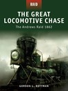 The Great Locomotive Chase (eBook): The Andrews Raid 1862
