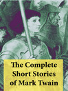 The Complete Short Stories of Mark Twain (eBook): 169 Short Stories