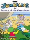 The Jumbalees in Return of the Captubots (eBook): A Robot Story for Children ages 4-8, With Colour Illustrations