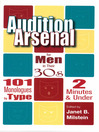 Audition Arsenal for Men in their 30's (eBook): 101 Monologues by Type, 2 Minutes & Under