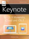 Keynote (eBook): für OS X Mavericks, iCloud und iOS 7