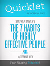 Quicklet on Stephen R. Covey's The 7 Habits Of Highly Effective People (eBook): Cliffnotes-like Book Summary