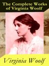The (Almost) Complete Works of Virginia Woolf (eBook)