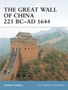 The Great Wall of China 221 BC-AD 1644 (eBook)