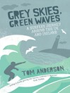Grey Skies, Green Waves (eBook): A Surfer's Journey Around The UK and Ireland