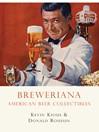 Breweriana (eBook): American Beer Collectibles