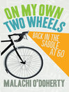 On My Own Two Wheels (eBook): Back in the Saddle at 60