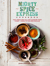 Mighty Spice Express Cookbook (eBook): Fast, Fresh and Full-on Flavours from Street Foods to the Spectacular