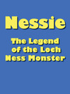 Nessie (eBook): The Legend of the Loch Ness Monster