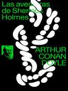 Las aventuras de Sherlock Holmes (eBook): texto completo, con índice activo