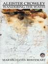 Aleister Crowley (eBook): Wandering the Waste