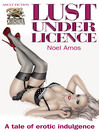 Lust Under Licence (eBook): A Tale of Erotic Indulgence