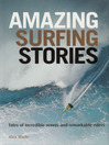 Amazing Surfing Stories (eBook): Tales of Incredible Waves & Remarkable Riders