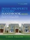 The Irish Property Buyers' Handbook 2012/2013 (eBook): The Essential Guide to Buying Property in a Changing Market