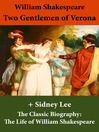 Two Gentlemen of Verona and the Classic Biography (eBook): The Life of William Shakespeare