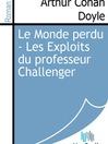 Le Monde perdu - Les Exploits du professeur Challenger (eBook)
