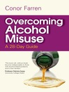 Overcoming Alcohol Misuse (eBook): A 28-Day Guide