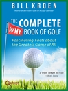 The Complete Why Book of Golf (eBook): Fascinating Facts about the Greatest Game of All