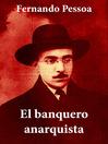 El banquero anarquista (eBook): texto completo, con índice activo