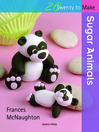 20 to Make: Sugar Animals (eBook)