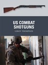 US Combat Shotguns (eBook)