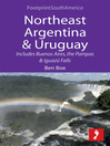 Northeast Argentina & Uruguay (eBook): Includes Buenos Aires, the Pampas, & Iguazú Falls