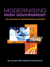Modernising Irish Government (eBook): The Politics of Administrative Reform