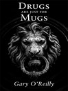 Drugs are just for Mugs (eBook)