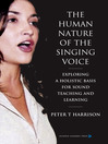The Human Nature of the Singing Voice (eBook): Exploring a sound basis for Teaching and Learning