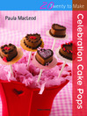 20 to Make: Celebration Cake Pops (eBook)