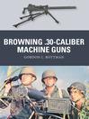 Browning .30-caliber Machine Guns (eBook)