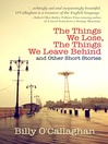 The Things We Lose, the Things We Leave Behind (eBook): And Other Short Stories