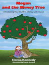Megan and the Money Tree (eBook): Introducing Children to Money and Finance