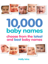 10,000 Baby Names (eBook): How to Choose the Best Name for Your Baby