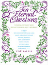 Ten Eternal Questions (eBook): Wisdom, Insight and Reflection for Life's Journey