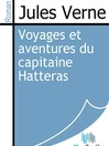 Voyages et aventures du capitaine Hatteras (eBook)