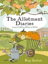 The Allotment Diaries (eBook): A Year of Potting, Plotting and Feasting
