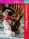 20 to Make: Crocheted Bears (eBook)