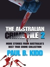 The Australian Crime File 2 (eBook): More Stories from Australia's Best True Crime Collection