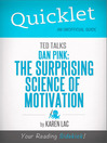 Quicklet on Ted Talks (eBook): Dan Pink on the Surprising Science of Motivation (Cliffnotes-like Summary)