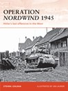 Operation Nordwind 1945 (eBook): Hitler's Last Offensive in the West