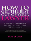 How to Get the Best Out of Your Lawyer (eBook): A Guide to Engaging the Services of Legal Professionals