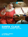 Santa Claus (eBook): A History of Christmas' Jolly Ceo