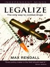 Legalize (eBook): The Only Way to Combat Drugs